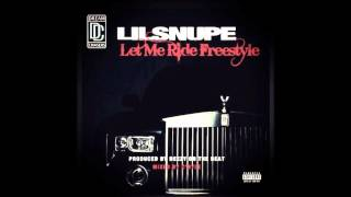Lil Snupe - Let Me Ride(freestyle)