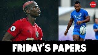 Pogba's secret liaison | All Blacks' 'No Dickheads' | Woodward backs Ole | Friday's Papers