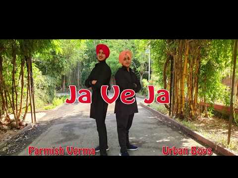 Ja Ve Ja | Parmish Verma | Bhangra  By Urban Boys