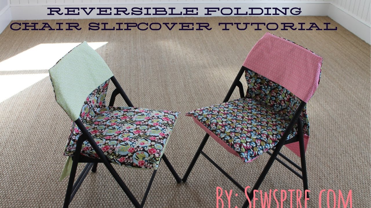 Folding Chair Slipcovers Childs Rattan How To Sew A Reversible Slipcover In 15 Minutes Youtube