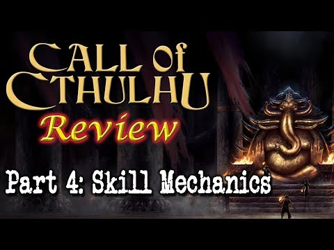 Call of Cthulhu: Part 4 - Skill Mechanics