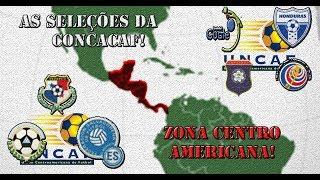 As seleções da CONCACAF Zona Centro Americana