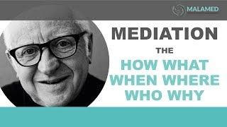 MEDIATION | The WHY WHAT HOW WHEN WHERE WHO