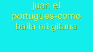juan el portugues-como baila mi gitana