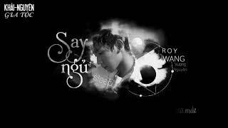 [Vietsub] SLEEP ( Say ngủ ) - Roy Wang (Vương Nguyên) ft @afsheenmusic @joshcumbeemusic