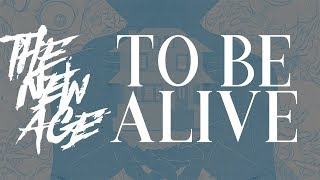 The New Age - To Be Alive ( Audio)
