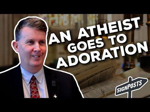 An Atheist Goes to the Adoration Chapel - John Knutsen - Signposts