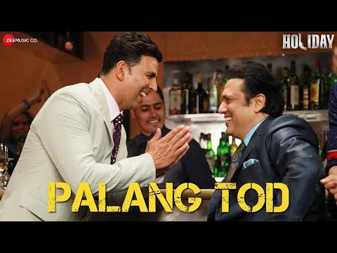 Palang Tod  Full Video  Holiday  Ft. Govinda, Akshay Kumar & Sonakshi Sinha