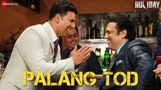 Palang Tod - (Version 2) Full Video | Holiday | Govinda, Akshay Kumar & Sonakshi Sinha | Mika Singh