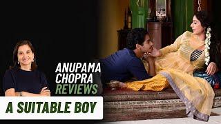 A Suitable Boy | Anupama Chopra's Review | Mira Nair | Tabu, Ishaan Khatter