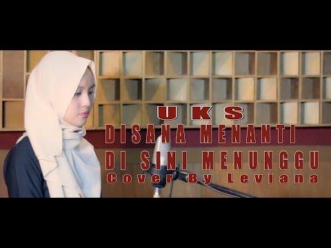 Free Download Disana Menanti Disini Menunggu - Uks (cover) By Leviana Mp3 dan Mp4