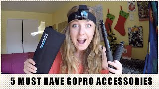 TOP 5 MUST HAVE GOPRO ACCESSORIES