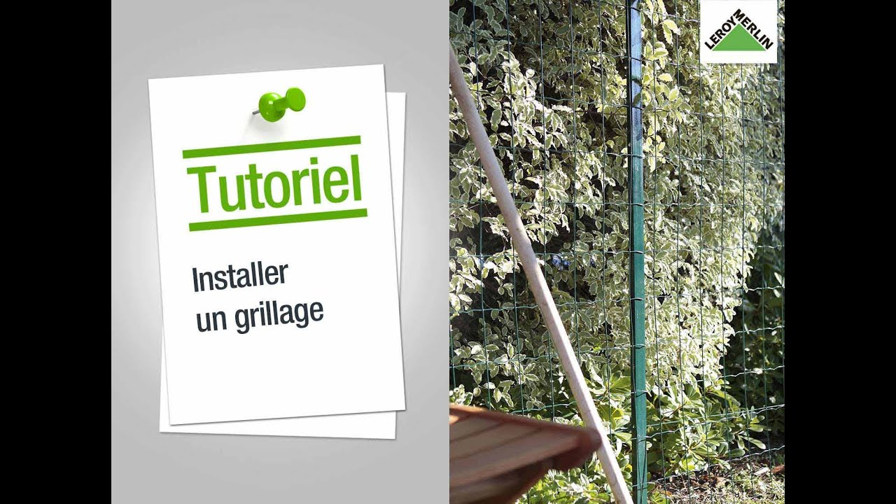 Comment Installer Un Grillage Leroy Merlin