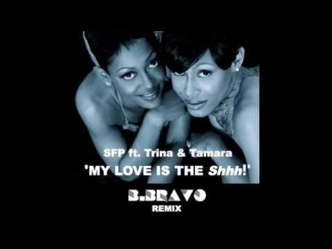 SFP feat Trina & Tamara - My Love Is The Shhh! (B. BRAVO Remix)