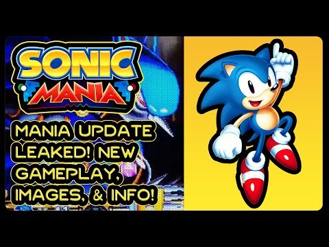 SONIC MANIA UPDATE ACCIDENTALLY LEAKED!!! VIDEO, IMAGES, & NEW INFO!!!