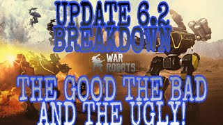 War Robots - Update 6.2 Breakdown The Good, The Bad, And The Ugly!