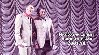 Handalak guruhi - Audio to'plami 2003   Хандалак гурухи - Аудио туплами 2003