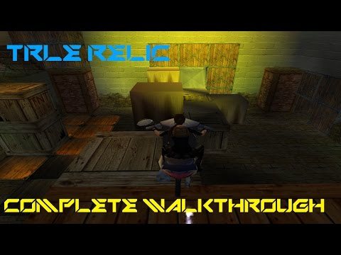 TRLE RELIC (Complete Walkthrough)