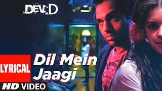Dil Mein Jaagi Lyrical   Dev D   Abhay Deol, Kalki Koechlin   Anusha Mani   Amit Trivedi