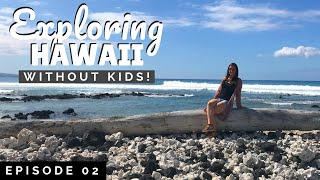 VACATIONING IN HAWAII WITHOUT MY KIDS || Big Island, Hawaii