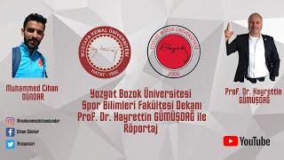 Yozgat Bozok Üniversitesi Spor Bilimleri Fakültesi Dekanı Prof. Dr. Hayrettin GÜMÜŞDAĞ ile Röportaj