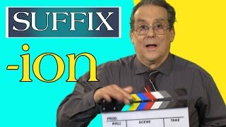 Grow Your Vocabulary With Simple English Videos: the -ion suffix