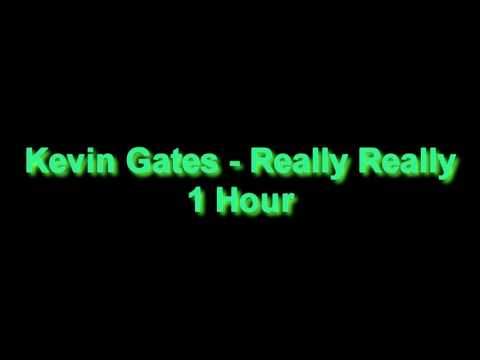 Kevin Gates - Really Really 1 Hour
