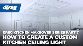 Kreg Kitchen Makeover Series Part 7: How To Create a Custom Kitchen Ceiling Light