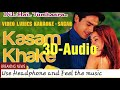 🎶3D-Audio🎶 || Kasam khake kaho ( Dil Hai Tumhara ) ||Use 🎧Headphones 🎵