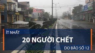 Ít nhất 20 người chết do bão số 12 | VTC1