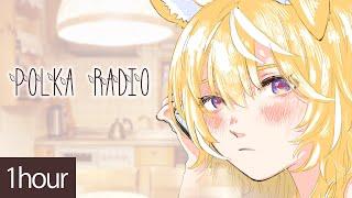 【FM Polka】1hour radio ラジオ風作業用BGM【中低音ボイスが癖になる!】