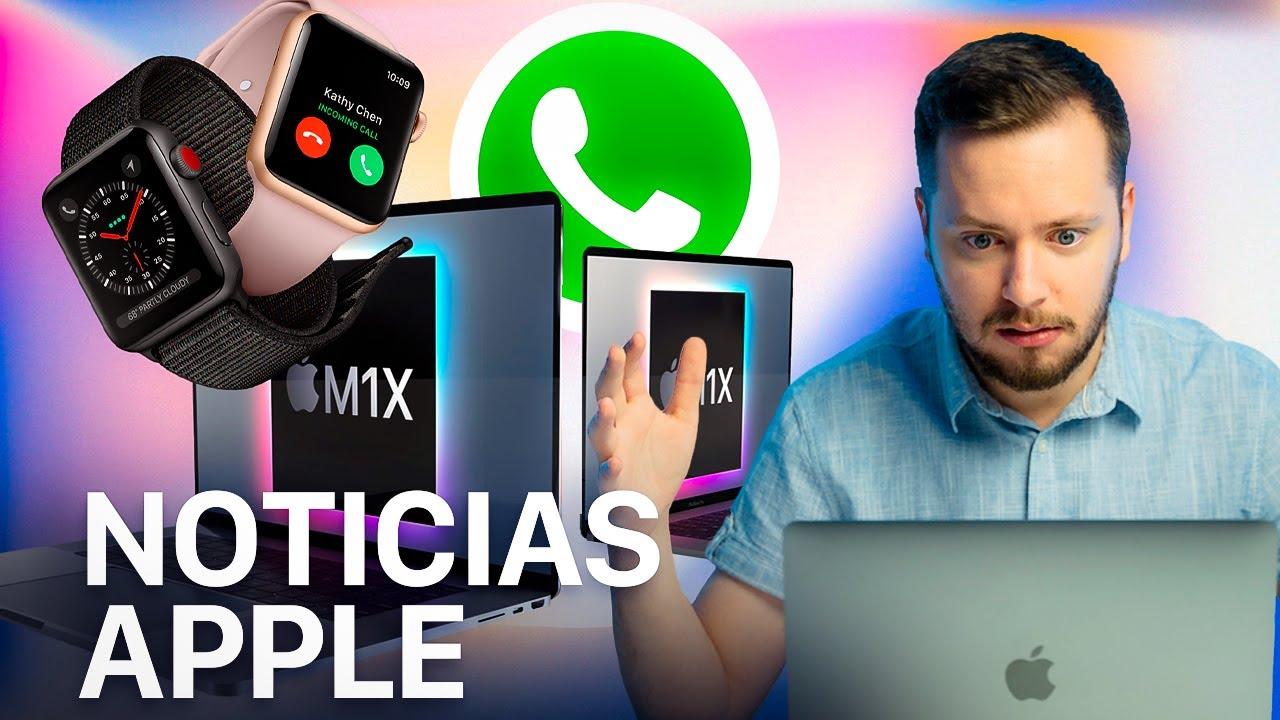 Asi será el MacBook Pro M1X, novedades WhatsApp, watchOS 8.0.1, y más noticias Apple