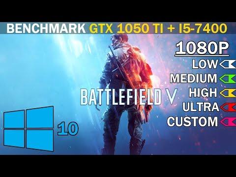 Battlefield V   Single Player   GTX 1050 Ti + i5-7400   Low vs. Medium vs. High vs. Ultra vs. Custom  