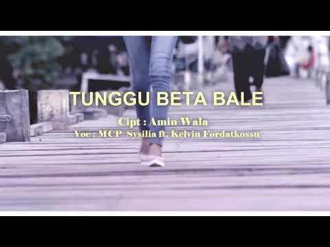 Lagu Ambon [Maluku] Terbaru 2018 - Kelvin Fordatkossu Ft. MCP Sysilia - Tunggu Beta Bale [HD]