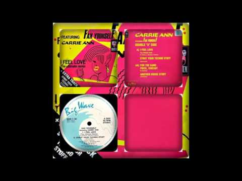 FAX YOURSELF FEATURING CARRIE ANN - I FEEL LOVE (THE ULTIMATE REMIX) STRUT YOUR TECHNO STUFF 1990