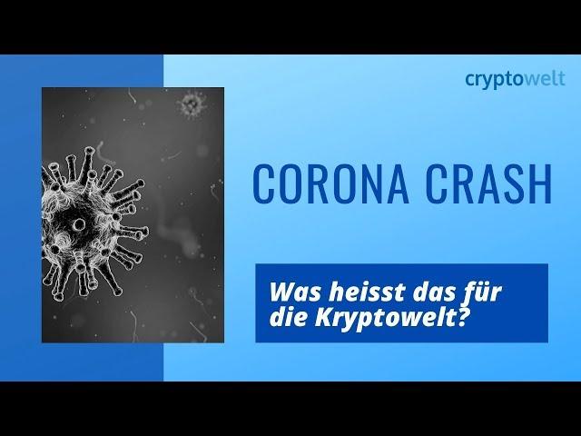 Corona Crash - Was heisst das für die Kryptowelt?