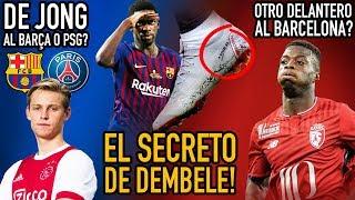 EL SECRETO DE DEMBÉLÉ | ¿OTRO DELANTERO AL BARCELONA? | ¿DE JONG AL BARÇA O PSG?