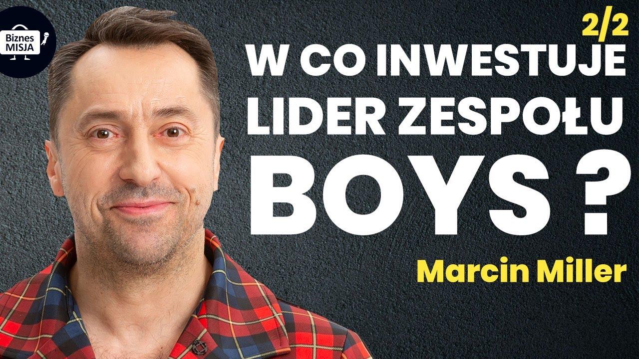 Marcin Miller cz.2 Inwestycje Lidera Zespołu BOYS, Biznes Disco Polo