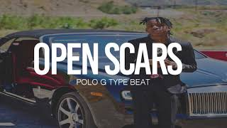 "(FREE) 2019 Polo G Type Beat "" Open Scars "" 