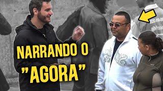 """PEGADINHA - NARRANDO O """"AGORA"""""""