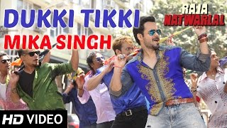 Dukki Tikki | Full Video Song | Raja Natwarlal | Mika Singh