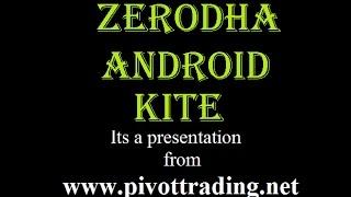 Zerodha Android Kite Demo (in Hindi) - pivottrading.co.in