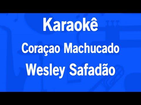 Karaokê Coração Machucado - Wesley Safadão