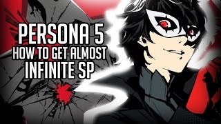 Persona 5 How to get Almost Infinite SP - SP Adhesive Guide