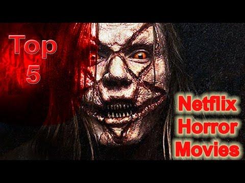 Netflix MoviesTop 5 Best Horror Movies on Netflix  Netflix Horror Movies List