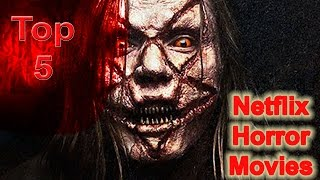 Netflix Movies/Top 5 Best Horror Movies on Netflix - Netflix Horror Movies List