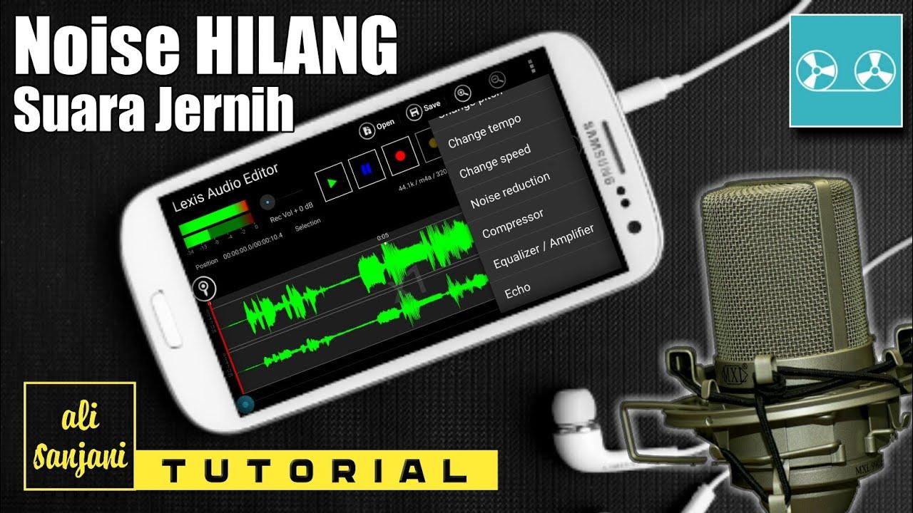 Cara Edit Suara Biar Jernih Seperti Di Studio Menghilangkan Noise Di Android Youtube