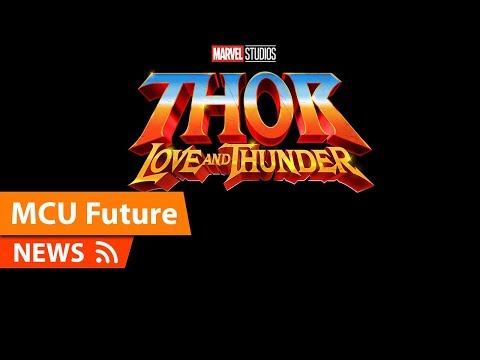 Thor Love and Thunder, Jane Foster as THOR & Release Date Confirmed
