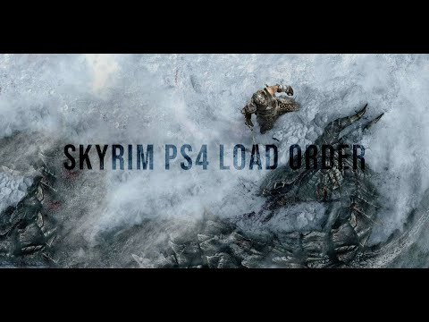 SKYRIM PS4 Load Order For 2020