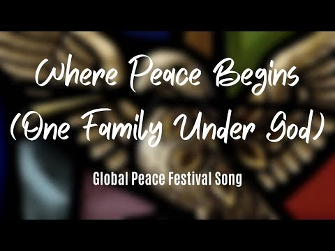 Where Peace Begins (One Family Under God) - with lyrics